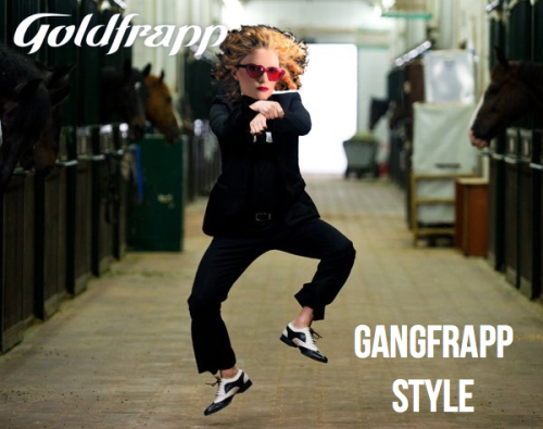 goldfrapp:  New album out March 2013?  The only gang I wanna be a part of.