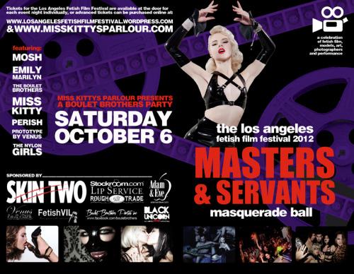 Mosh performing at the 2012 Los Angeles Fetish Film Festival - MASTER & SERVANTS Masquerade Ball SATURDAY, OCT 6th, 2012 - 8:00pm Venue Information:Dragonfly6510 Santa Monica BlvdHollywood, CA, 90038 Tickets available here.
