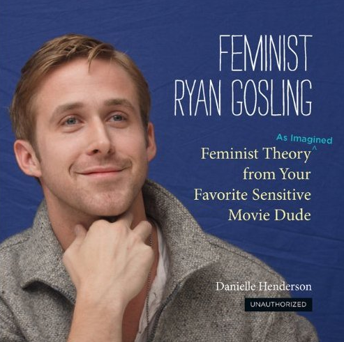 The Feminist Ryan Gosling book is available for purchase wherever fine, hilarious, feminist books are sold.  Indiebound     •     Barnes and Noble     •     Amazon.co.uk     •     Amazon.com