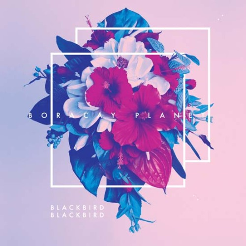 ALBUM HIGHLIGHT: Boracay Planet by Blackbird Blackbird (PRE-ORDER)