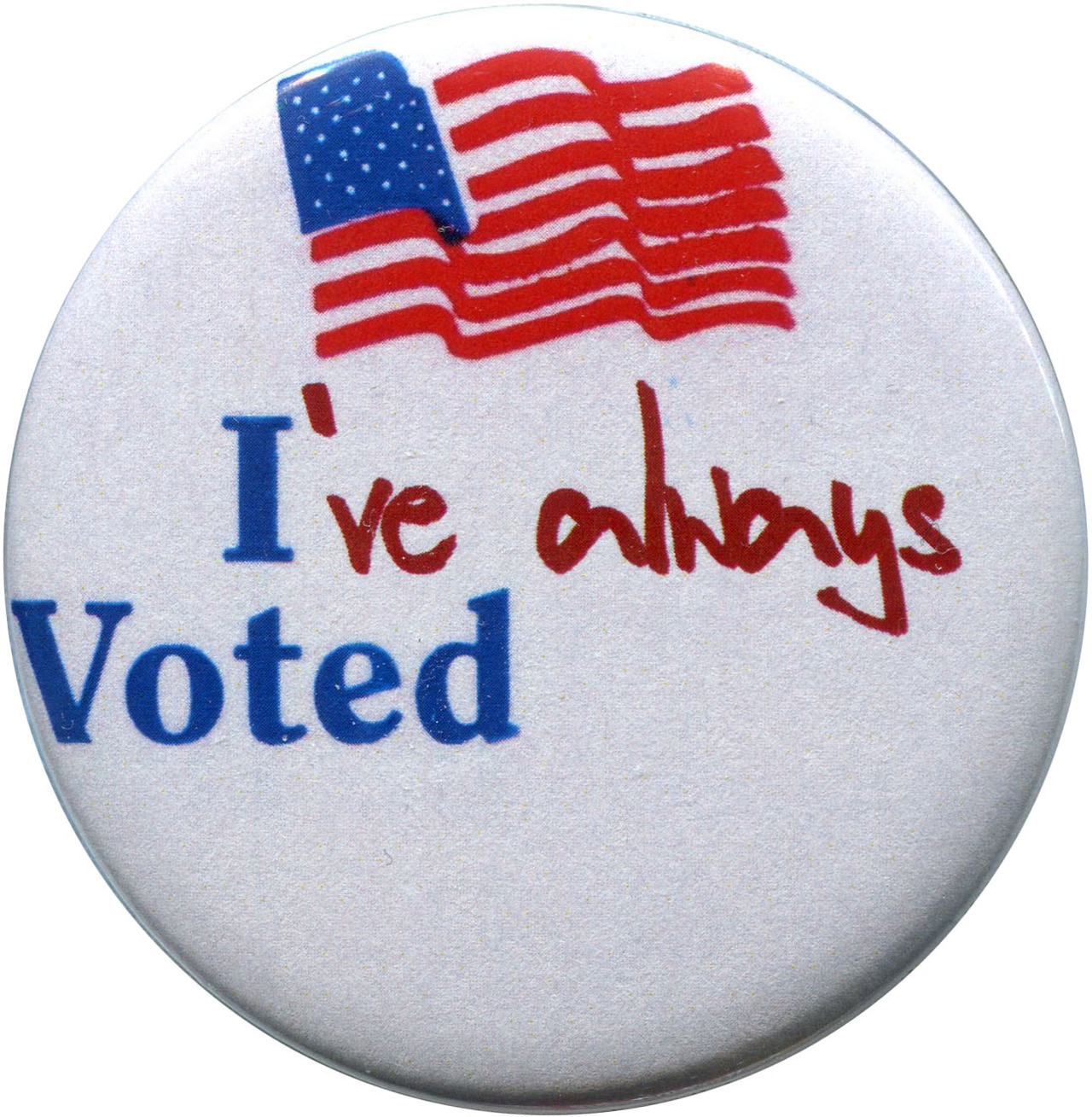 """I've always voted"" available from http://antieuclid.com/i-ve-always-voted.html"