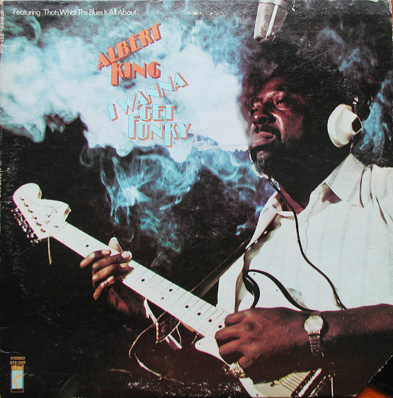 "Albert King ""I Wanna Get Funky"" LP - Stax Records, US (1974)."