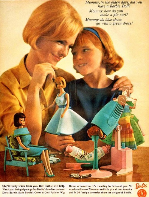 "1950sunlimited:  Barbie, 1965  ""She'll really learn from you. But Barbie will help. Watch your little girl put together Barbie's Sew-Free costume. Dress Barbie. Style Barbie's Color 'n Curl Fashion wig. Dream of tomorrow. It's rewarding for her - and you. No wonder millions of Mommies and little girls all over America and in 30 foreign countries share the delight of Barbie."""