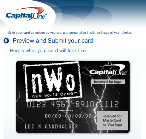 No, YOU spent your Friday night recreating the nWo credit card for your own personal use.  I hope Capital One lets me have this. Please, please, please, let me get what I want….