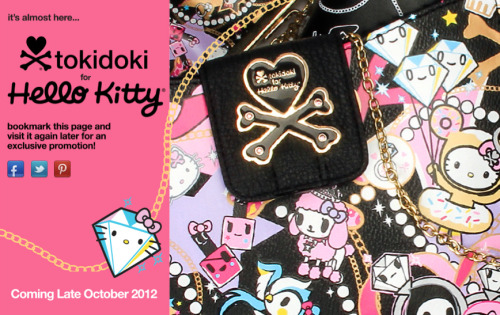 Tokidoki for Hello Kitty 2012  Tokidoki and Sanrio are teaming up to bring you the biggest and cutest collaboration ever! Hello Kitty and Sandy are back together again for a best friends reunion. Here's an exclusive sneak peek of the collection coming late October 2012 to Sanrio.com and select Sanrio Boutique stores. Stay tuned for an exclusive Tokidoki offer available on Sanrio.com only.