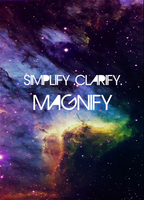 simplifyyourlife:  SIMPLIFY. CLARIFY. MAGNIFY. I started simplifying in 2009. Last August was my anniversary. I never had any plans to become a minimalist. All I knew was I wanted to be happy, I wanted to have inner peace. And I felt that the material things and unnecessary complications in my life needed to be removed. When I simplified, things became clearer. When I simplify, I amplify, I magnify. It has been a lifestyle that has contributed so much to my life. As Joshua Becker said: When I became minimalist, I found more time for the things that I love. When I became minimalist, I found more money for things of true worth. When I became minimalist, I found more energy for things of lasting value. When I became minimalist, I found more focus for things that brought real meaning. When I became minimalist, I found more opportunity to pursue my greatest potential.  -We Are All Minimizing Something | Becoming Minimalist As I celebrate three years of living a simple life, I can't help but feel blessed, lucky, grateful. The next few weeks, as a way of giving back, I'll be featuring a few key people, resources and tools that have helped me along the way. Hope they help and inspire you too. Simplifying, Danny   Simplify, clarify, magnify