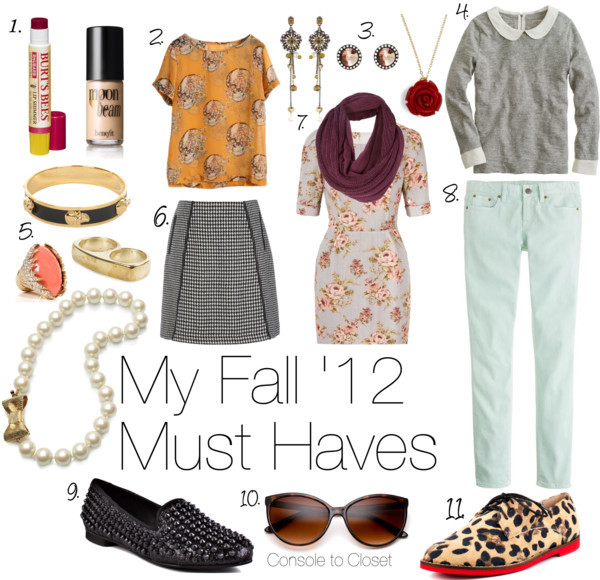 Fall 2012 Must Haves by ladysnip3r featuring betsey johnson earrings I thought I'd try something new on here and share my favorite fall must-haves. 1. Burt's Bees shimmer makeup / Benefit beauty product I chose these make up products because they work excellently in the fall weather. Burt's Bees, in my opinion, is the best brand for any lip makeup and this tinted lip balm is super cute! I also chose Benefit's Moon Beam highlighter - one of my daily makeup staples. This highlighter can be used as an alternative to blush highlighting cheekbones, or, if you're pretty good at makeup things, be used as to contour your face. 2. Orange blouse I chose this orange blouse with skulls on it because it's totally different looking, but still has that fall feeling to it. This shirt would look super cute with a pair of skinny jeans and boots, tucked into a wool skirt with tights, or even paired with a slimmer maxi skirt and wedges. 3. Juicy Couture / Betsey Johnson  earrings / Red jewelry /  I chose these earrings because I think they're absolutely beautiful. I'm a huge fan of Juicy Couture's jewelry line (NOT their sweatpants). They've always got really different earrings that look elegant, but quirky. Betsey Johnson is also one of my favorites, but sometimes her jewelry is a little too bold for me. I also chose a red rose pendant necklace because I instantly think floral print for fall - something which I wanted to replicate with jewelry. 4. J.Crew slim fit shirt This shirt is perfect. Everything about it: the soft grey hue, the peter pan collar, the zipper in the back. I'm in love. One big fall trend this year, which I'm totally on board with, are peter pan collars. This type of collar is super girlie, but has a sort of whimsical look, which I think makes it a great investment piece. It might be trendy right now, but I think peter pan collars could look timeless with the right outfits. 5. Alexander McQueen  jewelry / Kate Spade pearl necklace / Nelly Accessories gold ring, $8.02 / Rhinestone jewelry I chose jewelry that was very feminine to me to balance out some of the masculine pieces, like the shoes and skirt. I also chose jewelry with really cute details, like the bow. 6. Wallis mini skirt This style of skirt is my go-to for fall. I'm constantly pairing wool skirts with various printed tights and cardigans all autumn long. This one in particular is amazing because of the masculine print - adds a touch of unique to an average outfit. 7. Shift dress / Vero Moda knitted scarve Please ignore how expensive this dress is. It's more for inspiration - plus, I've seen similar styles at Forever 21 for a fraction of the price. I chose this dress because I absolutely love floral for fall. I also love the silhouette of it, I think it would look adorable paired with a dark, long blazer.I also added a dark infinity scarf for transitioning this outfit to cooler weather. 8. J.Crew slim jeans Colored jeans were all the rage all summer, but can they make it through fall? I believe they can. Choose jeans that are a light, neutral color (no neon pink jeans!) and be sure to pair them with fall colors to warm up the outfit. A lot of stores are also carrying colored cords, which could be a great way to transition this style to winter. 9. Steve Madden black flat Loafers are huge right now - especially ones that are decorated in some way. These studded loafers are a perfect fall outfit, adding a little bad-ass to anything. I'd pair these shoes with more girlie outfits (like the colored jeans and peter pan collar sweater!) to add a little visual interest. 9. Cat eye sunglasses I believe everyone should have one pair of everyday sunglasses and one pair of fun sunglasses. This pair falls into the second group. They are so fun, but still look totally fashionable and sleek. 10. Steve Madden leopard flat Steve Madden is my favorite brand of shoes, so he's making a second appearance on this list. I found this adorable leopard print oxfords which I think would look great with almost any outfit. Now, I know most people are a little intimidated by wearing leopard print, but just remember: it's a neutral (of sorts). You can wear leopard print with essentially any color and any simple print. Don't go pairing leopard print with zebra print and a bold floral - but if you keep it simple, it could look amazing!