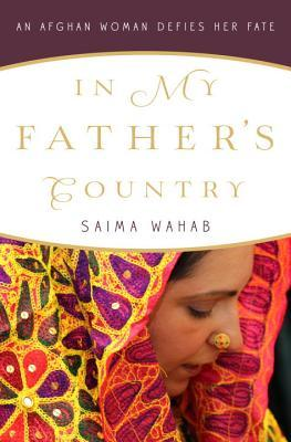 In My Father's Country: An Afghan Woman Defies Her Fate by Saima WahabPublished by: Crown Publishing Group/Random House, Inc. Saima Wahab was on The Daily Show last month, talking about her experience growing up in Afghanistan and the United States. Her father was progressive—and as a result, disappeared when she was young. Soon after Saima, along with her siblings and cousins, moved to Portland, Oregon.