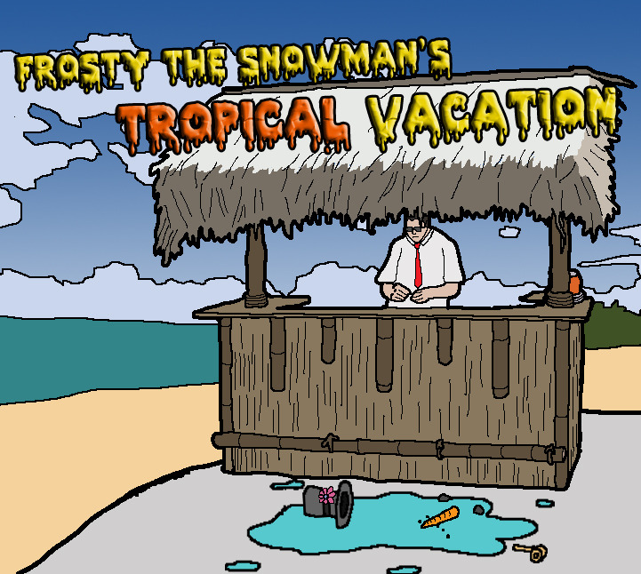 Frosty The Snowman's Tropical Vacation.