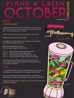 super-eklectic1:  heyfranhey:  Plank & Green October starts this Monday! Let's GO! :) Make sure to reblog so everyone can be in on it!  Who's in??? Edit* Feel free to use coconut water as your base for the smoothies, as well! (If you don't like almond milk or even just to switch it up)  ok let's do this!!