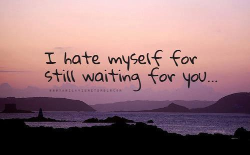 lovequotespics:  I hate myself for still waiting for you…