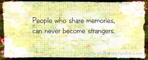 They can never become strangers again. :)