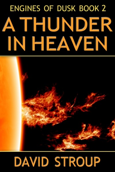 Engines of Dusk Book 2: A Thunder in Heaven by David Stroup now available in e-book format! In deep space, a young artificial intelligence named Hawkens DuPree is fighting for her life, pursued by the agents of an unknown enemy. Run to ground in a lawless station, she joins with an unlikely ally to follow the clues — but will the truth hit too close to home?Meanwhile, on the edge of human civilization, freelance journalist Temple Argent and scientist Kathryn Tamashio lay a trap for a murderer. En route from a planet-wide laboratory to a rugged frontier world, they find themselves fighting for their lives.And deep within the territory of the alien Makers — an advanced, sexually dimorphic civilization that was at war with humanity a generation ago — a shipwrecked human pilot and an alien hired gun join forces to rescue a kidnapped consul. But as Aly Castillos and A'thiathialae grow closer, the man they seek becomes a pawn in a conspiracy that could shake two civilizations to their roots.The drumbeat of war builds, and a handful of humans, aliens, and artificial intelligences race against time … but as the Engines of Dusk move new pieces onto the board of their deadly game, it may already be too late. Excerpt & Buy Link.