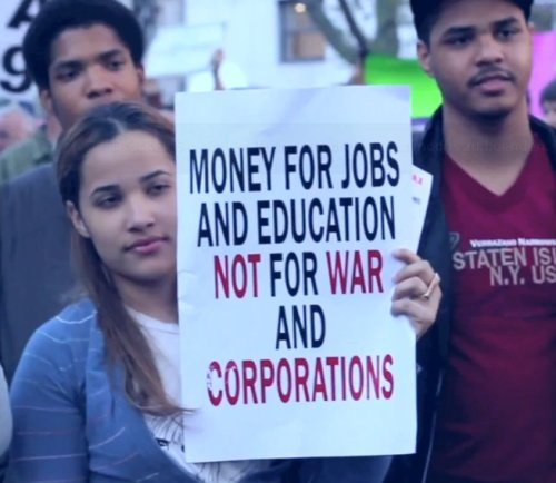 Money for jobs and education not for war and corporations!