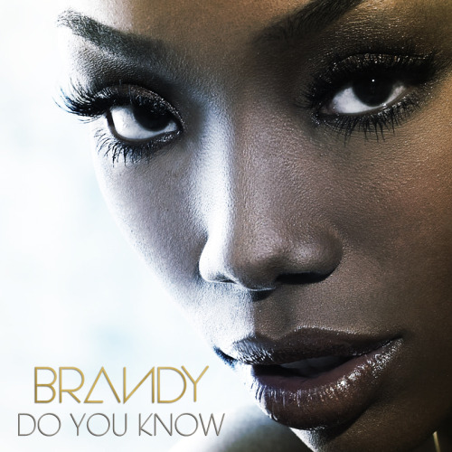 "artworkfix:  Single: ""Do You Know"" Artist: Brandy  Fan made cover by me :)"