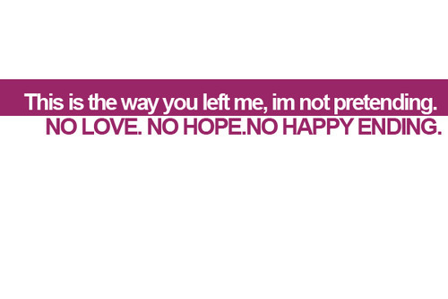bestlovequotes:  (via This is the way you left me, I'm not pretending | Best Tumblr Love Quotes)