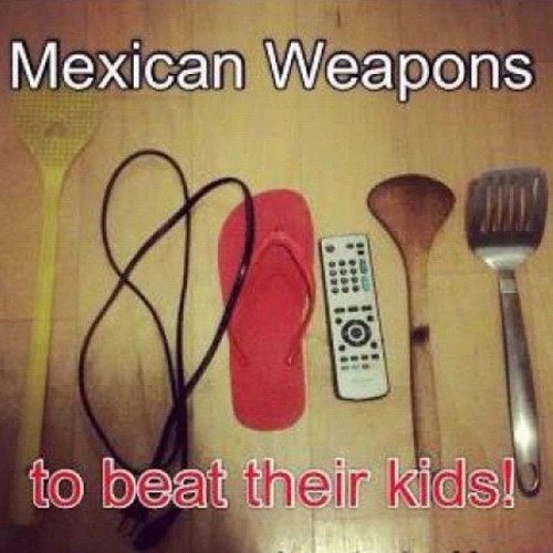 Hahaha they forgot the belt #funny #mexican #weapons The spatula was my moms favorite^.^ (Taken with Instagram)