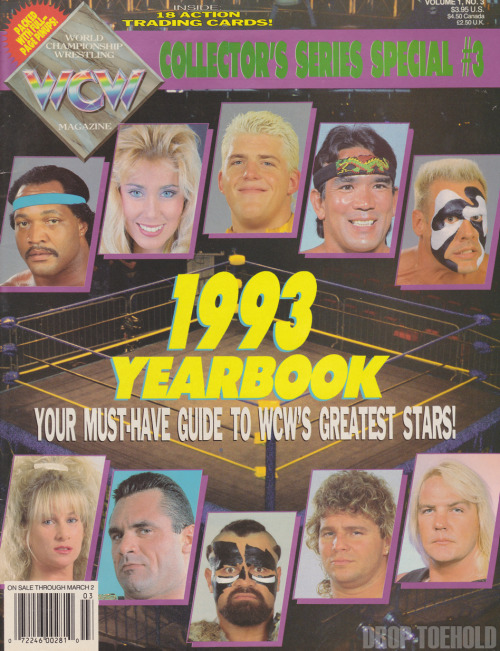 The 1993 Yearbook - WCW Magazine Collector Series Special #3 [December 1992] I'm not too sure if this was a yearly deal for WCW Magazine, but they printed a nice collection of all of their major stars in one magazine — full portrait and biography included! Instead of posting every single page of this magazine in one day, I think that I'll try to stretch these out all week. If you want to see everything from this magazine in one place, try following the WCW Yearbook tag on here.
