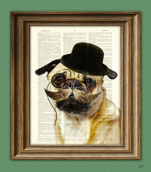 (via Dapper Doug Gentleman PUG dog art print by collageOrama on Etsy)