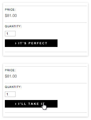 "littlebigdetails:  The Future Perfect Shop - The ""Add to cart"" button says ""It's perfect"", and changes to ""I'll take it"" on hover. /via Ziv Meltzer  按钮:情感化的动词提示"