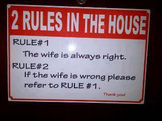 2 Rules in the house ;) lolol