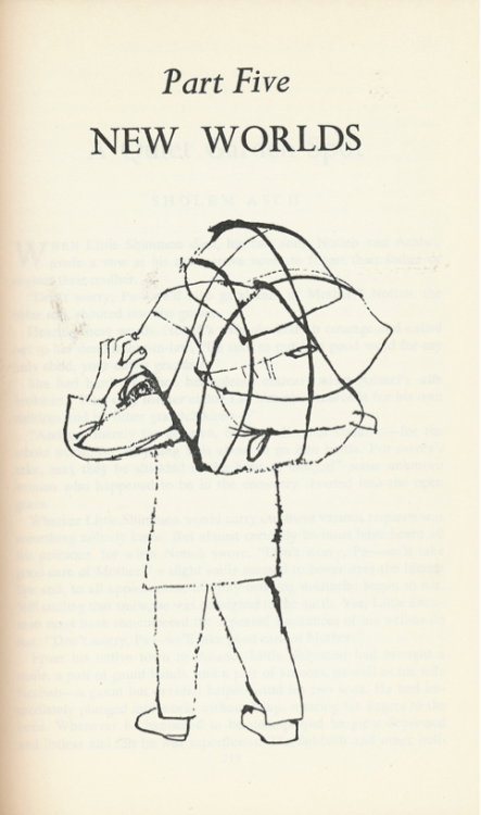 Part Five, New Worlds. Drawing by Ben Shahn, from A Treasury of Yiddish Stories edited by Irving Howe and Eliezer Greenberg. Published in 1958 by Meridian Books. Found here.