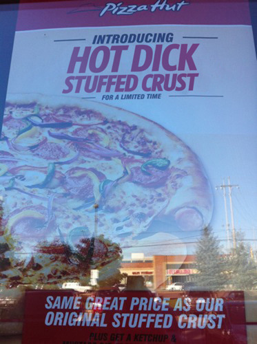 beefranck:  danelda:  noelanthony:  wilwheaton:  zdarsky:  Too far, Pizza Hut.  Not far enough, is more like it.  FINALLY  I love dick! I mean crust. Stuffed crust.    Eat Hot Dick Every Day Why couldn't it be Domino's?