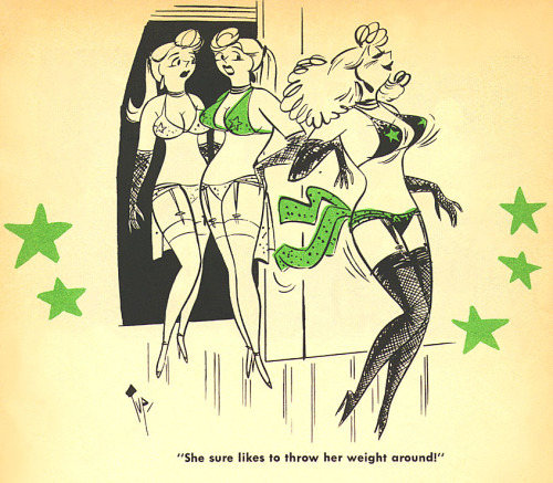 "Burlesk cartoon by Bob ""Tup"" Tupper.. Scanned from the pages of the June '57 issue of 'Backstage Follies'; a 50's-era Men's Humor Digest.."