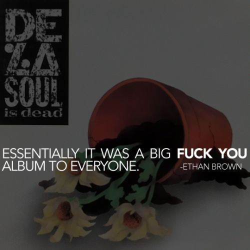 "I know It's odd but in my opinion, ""De La Soul Is Dead"" was just as good, if not a better record than ""3 Feet High""…It's so everywhere, but that's what makes it one of my favorite albums of the early 90's what's your favorite 90's hip hop album(s)?"