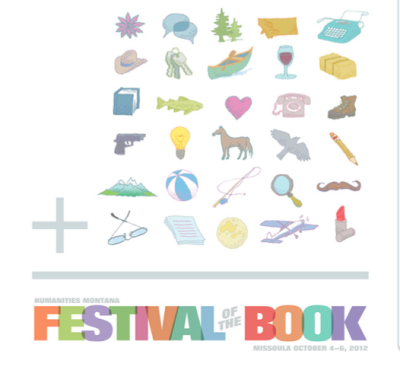 Montana Festival of the Book 2012—this weekend, folks. Kick-off events begin this Thursday, October the 4th at 4:30 pm and continue through Sunday. I'm on a YA panel (with two other kick-ass Montana novelists) on Saturday at 2:30pm in the Holiday Inn Downtown. Would love to see you there. Would love, love, love it. Yes: Missoula, yes.