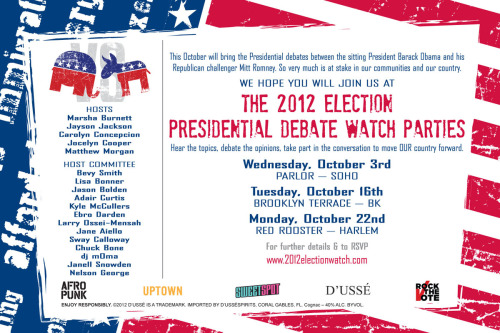 [PRESIDENTIAL DEBATE WATCH PARTY] Debate Watch Party  Wednesday, October 3  Parlor, located at 286 Spring Street New York, NY Alcohol will be sponsored by D'usse Visit http://bit.ly/PT647Z for more details and to RSVP!  This will be the first of three debate watch parties (check the flyer!).   This is a FREE event but donations will be accepted and forwarded on to local charities.