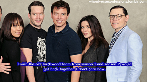whoniverseconfessions:  'I wish the old Torchwood team from season 1 and season 2 would get back together. I don't care how.'