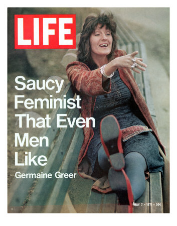 "Oh dear… Germaine Greer on the cover of a vintage edition of Life magazine from 1971. The text reads: ""Saucy feminist that even men like."" Yes! Feminists are woefully preoccupied with how attractive they are to men. Men have an aversion to feminists… unless they're deemed attractive. This is a fantastic example of why even on a surface level, feminism is important in challenging sexist notions of what it means to be a woman and a man. Feminism for all! Image via Sarah Jensen."