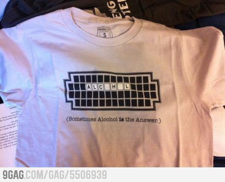 9gag:  I love this t-shirt: Sometimes Alcohol is the Answer.
