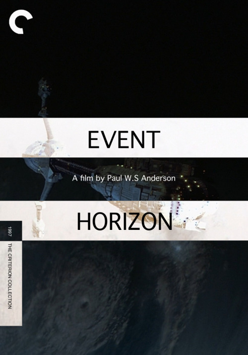 Event Horizon (1997), directed by Paul W.S. Anderson For Fake Criterions' Faked from the Dead.