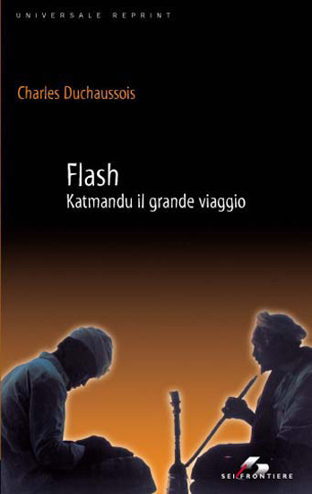 What I'm reading now: Charles Duchaussois - Flash ou le gran voyage / Flash - Katmandu il grande viaggio