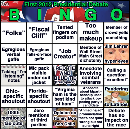 jestcomedy:  Everybody get your First Presidential Debate BINGO Cards ready for tonight.