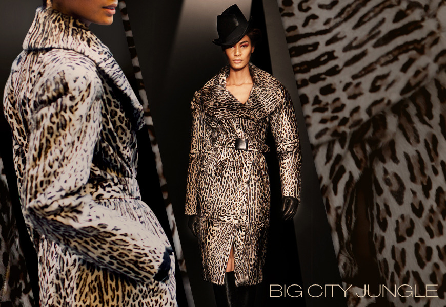 BIG CITY JUNGLE You have to love the attitude and novelty of an animal print coat – especially if it's soft and made from supple goatskin, like this ocelot-patterned one. Menswear-inspired, the coat's shoulder is dropped and the portrait collar dramatic, yet the lines are narrow at the waist and bottom. The gunmetal buckle gives it a focal point.  Animal prints are the ultimate neutral – they go with everything and live on forever.  Shop the look