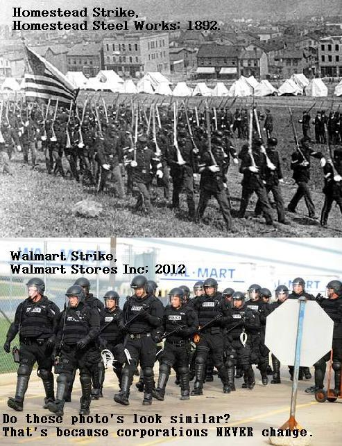 Homestead StrikeWalmart Strike Walmart is very anti-union, they say they don't need them.Where have we heard that before?It's amusing they use the same tactics even, let alone the same reasons as to why they don't like or want unions.(Yes, I hastily patched together this picture because images from the Walmart strike reminded me of pictures from the Homestead Strike.)