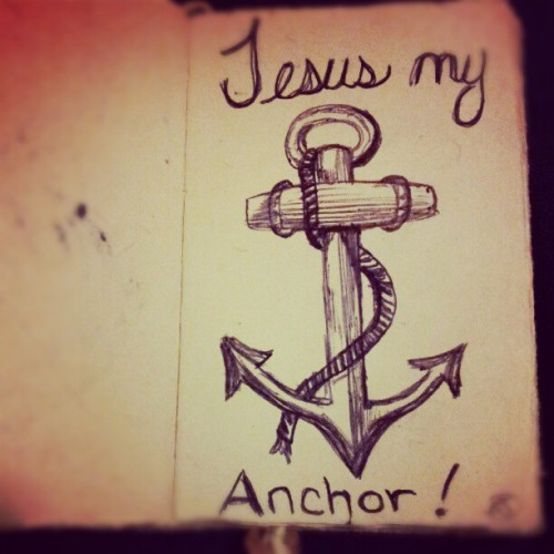 bsewell-job:  Quick doodle . Jesus is my anchor… #God #Jesus #christian #Faith #hope #love #Church (Taken with Instagram)