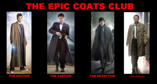 wearthewindythong:  littlelokilost:  emstro:  The Epic Coats Club. The Doctor. The Captain. The Detective. The Angel.  You forgot The God.   you forgot the boss man, mother fucker