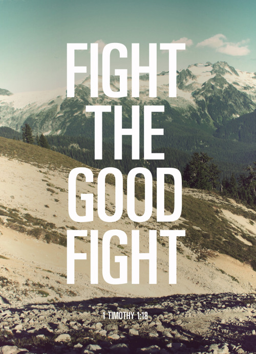 godsfingerprints:  261/365 fight the good fighthttp://facebook.com/Godsfingerprints