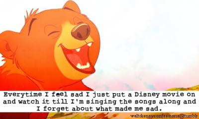 "waltdisneyconfessions:  ""Everytime I feel sad I just put a Disney movie on and watch it till I'm singing the songs along and I forget about what made me sad."""