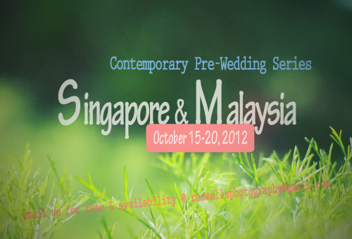 Singapore & Malaysia - Contemporary Pre-Wedding Series15-20 October 20121 slot leftemail us for rates & availability | russellsphotography@gmail.com