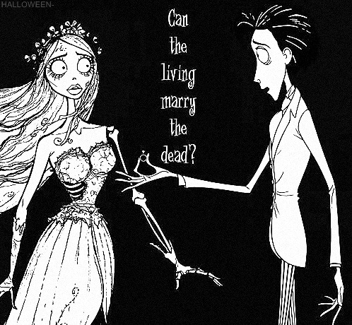 yes! i want to marry the dead……