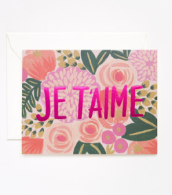 (via Rifle Paper Co. - Je T'Aime Card)