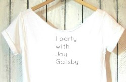 I party with Jay Gatsby + free shipping