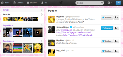 FYI: When you search for Big Bird on Twitter, one of the top results is Snoop Dogg.