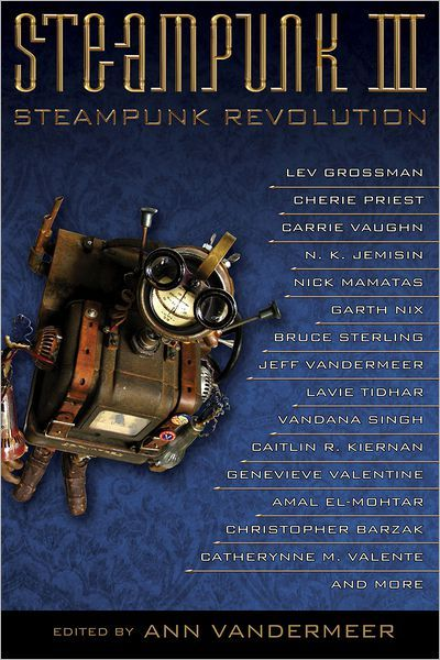 "beyondvictoriana:  We've got the introduction to Steampunk III: Steampunk Revolution, edited by Ann VanderMeer, out on December 1 from Tachyon Publications: Playfully mashing up the romantic elegance of the Victorian era with whimsically modernized technology, this entertaining and edgy new anthology is the third installment in a bestselling steampunk series. Featuring a renegade collective of writers and artists—from beloved legends to rising talents—the steam-driven past is rebooted and powered by originality, wit, and adventure. Lev Grossman offers a different take on the Six Million Dollar Man who possesses appendages and workings from recycled metal parts, yet remains fully human, resilient, and determined. Catherynne M. Valente explores a new form of parenting within the merging of man and machine while Cherie Priest presents a new, unsettling mode of transportation. Bruce Sterling introduces steampunk's younger cousin, salvage-punk, while speculating on how cities will be built in the future using preexisting materials and Jeff VanderMeer takes an antisteampunk perspective as a creator must turn his back on an utterly destructive creation. Going beyond the simple realms of corsets and goggles, this engaging collection takes readers on a wild ride through Victoriana and beyond. Introduction  ""After all, what our world is and can be are more about human imagination than well…anything else. And isn't that a lot of what steampunk has to say? Imagine! Play! Create! Push past the artificial boundary of time to ask the real questions: What does it mean to be human? What are we going to do with all this technology? How can we create the future we want and need?"" —James H. Carrott (Cultural Historian, 2011)  When Jeff VanderMeer and I published Steampunk (the first book in this series) in 2008, we approached the concept through the literature. At that time we had no idea that an entire subculture had grown up around this form of retro-futurism. We had done a lot of research around the fiction but only briefly delved into film, comics, and other creative endeavors. Then we found Steampunk Magazine, which gave us another view of this fast-growing subculture, attended a Steampunk convention, and soon had a better sense of it all. It's not surprising that we weren't more aware, given that it wasn't until the New York Times article in 2008, the month our anthology was published, that the Steampunk subculture became mainstream. From there, however, steampunk seemed to go viral. We were even approached for an interview by the Weather Channel. I, being a weather geek, was thrilled for the opportunity but asked the interviewer, why us? Why would the Weather Channel be interested in Steampunk? He answered global warming, alternate energy sources, recycling, DIY thinking. This got me to take an even closer look at what was going on in this subculture. When we agreed to do the second book in 2010, Steampunk Reloaded, we wanted to show how the fiction of this subgenre had grown and transformed. It had expanded beyond just science fiction featuring the Victorian era, and we were able to include many more alternative Steampunk backgrounds and approaches. Correspondingly, the subculture had also expanded and become more diverse and more international—in a very short period of time. Which brings me to the volume you hold in your hands. [Read the rest of the excerpt from ""Steampunk III: Steampunk Revolution"" on Tor.com]"