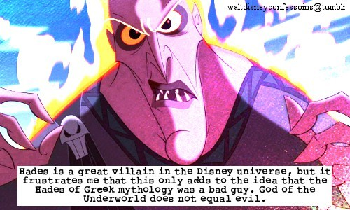 "waltdisneyconfessions:  ""Hades is a great villain in the Disney universe, but it frustrates me that this only adds to the idea that the Hades of Greek mythology was a bad guy. God of the Underworld does not equal evil."""